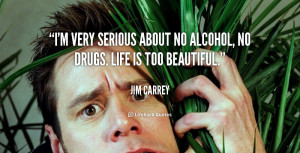 quote-Jim-Carrey-im-very-serious-about-no-alcohol-no-90429.png