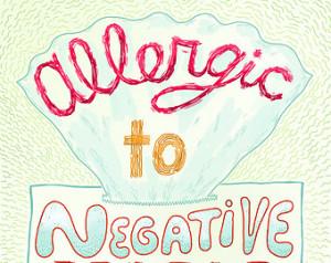 Allergic To Negative People - squar e art print ...