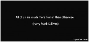 More Harry Stack Sullivan Quotes