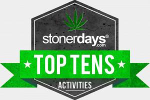 Top 10 Stoner Activities