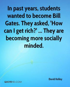 In past years, students wanted to become Bill Gates. They asked, 'How ...