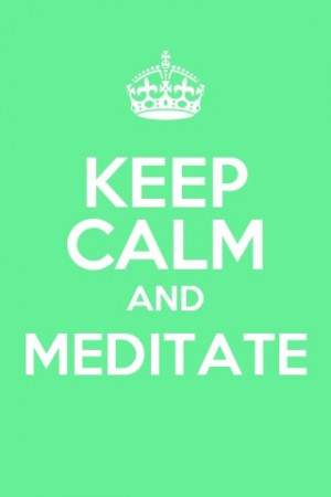 Keep calm Abraham hicks meditate