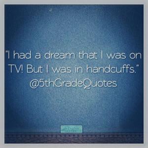 5th Grade Quotes #TV #handcuffs
