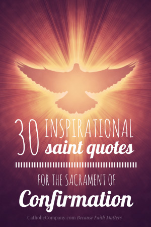 Inspiring quotes from the saints for Confirmation