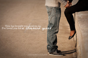 Thousand Years- Christina Perricredits: ifyoulovemecomeandgetme ...