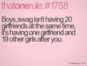 Boys, swag isn't having 20 girlfriends at the same time, it's having ...