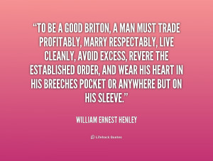 quote-William-Ernest-Henley-to-be-a-good-briton-a-man-224073.png