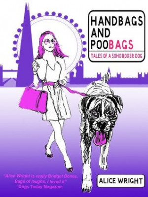 Handbags and Poobags: Tales of a Soho Boxer Dog