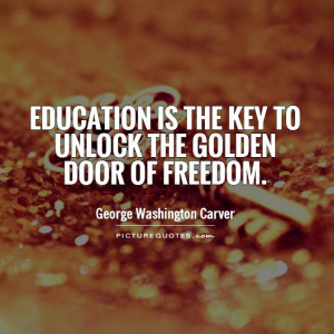 Education Quotes Freedom Quotes Door Quotes Key Quotes George ...