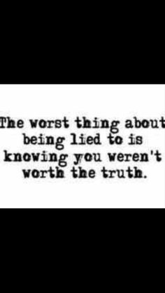 Truths Hurts, Inspiration, Lying, Quotes, Worst Things, So True ...