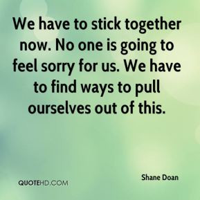 Shane Doan - We have to stick together now. No one is going to feel ...