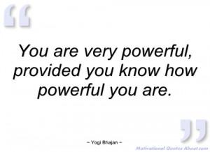 you are very powerful yogi bhajan