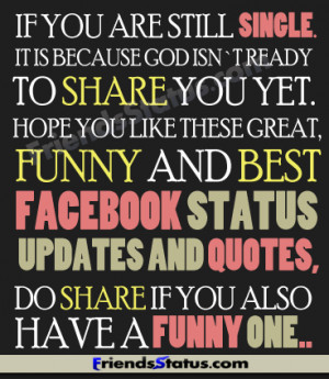 Funny Single Quotes For Facebook If you are still single