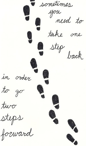 Taking A Step Back Can Be Wise