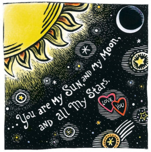 Sun, Moon and Stars Valentine print. love the quote for over bed like ...