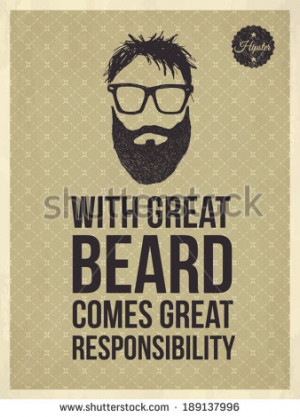 With great Beard comes great responsibility - Hipster quote and face ...