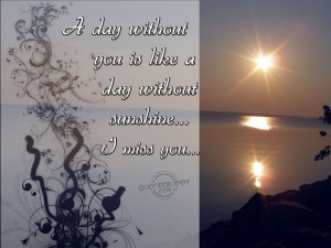 url=http://www.quotesbuddy.com/missing-you-quotes/a-day-without-you ...
