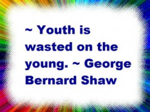 enjoy some great quotes about youth by some notable authors