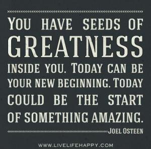 Joel Osteen ~ Seeds of Greatness