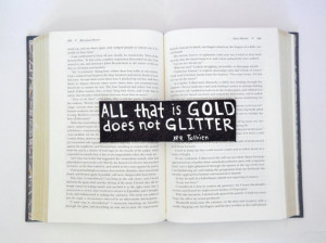 Bookmark // All That is Gold Does Not Glitter // JRR Tolkien Quote ...