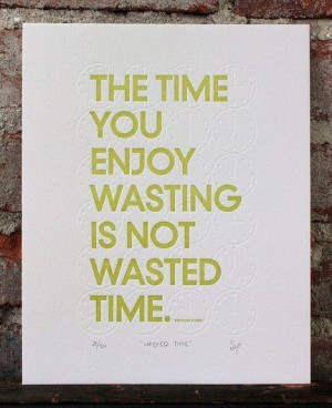 time wasted?