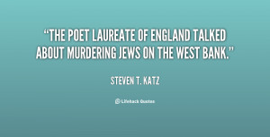... laureate of England talked about murdering Jews on the West Bank