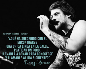 quotes #q #asking alexandria #Danny Worsnop #spanish quotes
