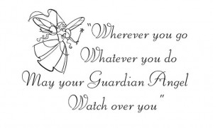 ... Whatever You Do May Your Guardian Angel Watch Over You - Angel Quote