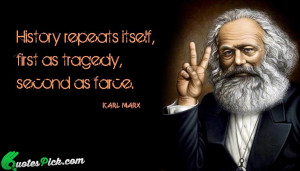 History Repeats Itself by karl-marx Picture Quotes