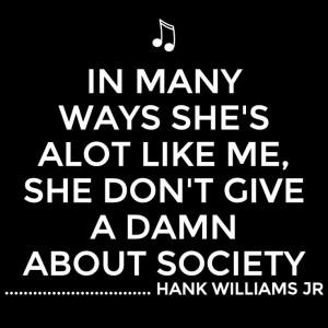 ... Williams Jr, Hank Jr Quotes, Hank Williams Jr Quotes Music, Hank