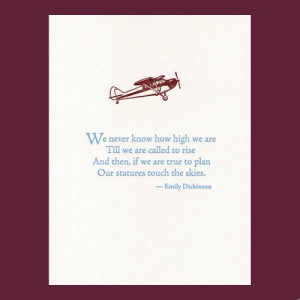 We never know how high we are - Emily Dickinson quote