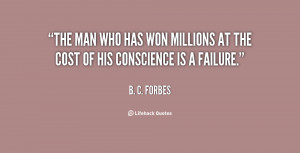 The man who has won millions at the cost of his conscience is a ...