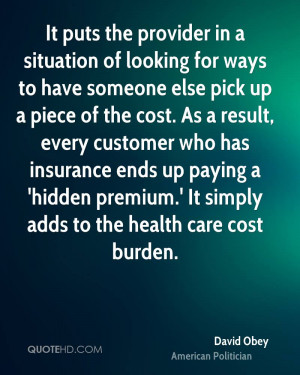 It puts the provider in a situation of looking for ways to have ...