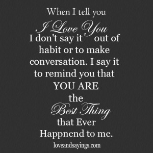 you are the best thing that ever happened to me quotes You Are The ...