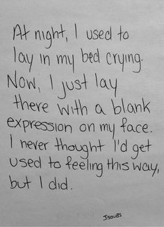 still cry myself to sleep here and there... But I have learned to ...