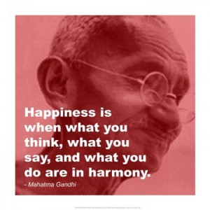 ... think, what you say, and what you do are in harmony.