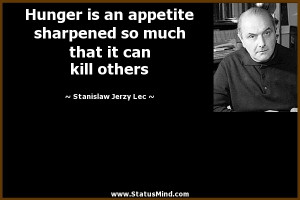 ... that it can kill others - Stanislaw Jerzy Lec Quotes - StatusMind.com