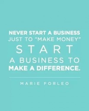 Never start a business just to