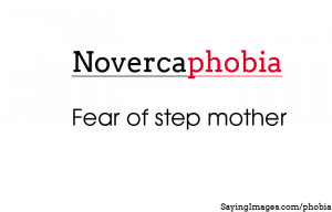 Stepmother Quotes And Sayings Fear of step mother