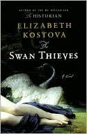 Swan Thieves, Elizabeth Kostova