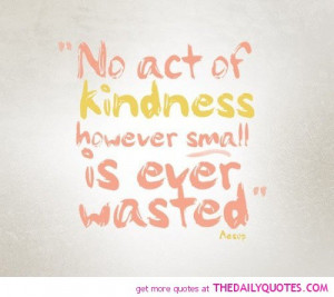Quotes By Famous People About Kindness ~ Act Of Kindness | The Daily ...