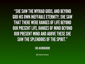 quote-Sri-Aurobindo-she-saw-the-myriad-gods-and-beyond-62582.png