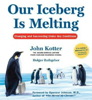 Our Iceberg Is Melting by John Kotter Excellent brain-palate cleanser ...