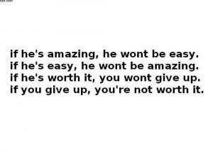 If He's Amazing, He Wont Be Easy, If He's Easy, He Wont Be Amazing ...