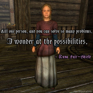Kill one person, and you can solve so many problems. I wonder at the ...