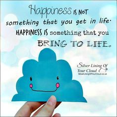 . Happiness is something that you bring to life. ~Dr. Wayne W. Dyer ...