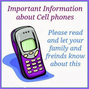 CELL PHONES ~ I never thought of this.....