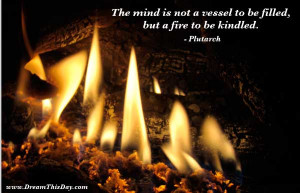 The mind is not a vessel to be filled