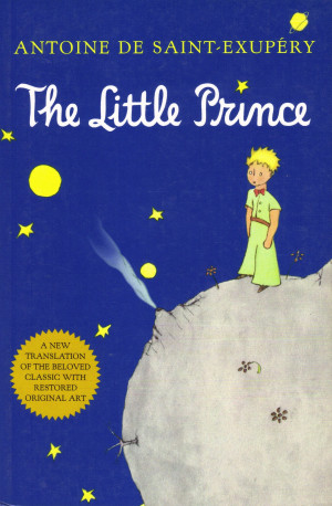 le petit prince the little prince written by antoine de saint exupery