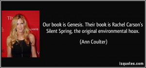 Our book is Genesis. Their book is Rachel Carson's Silent Spring, the ...